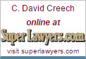 C. David Creech online at Superlawyers.com