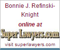 Bonnie J. Refinski-Knight online at Superlawyers.com