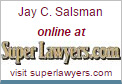 Jay C. Salsman online at Superlawyers.com